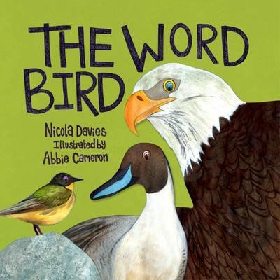 The Word Bird by Nicola Davies
