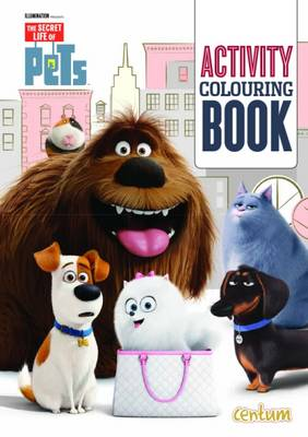 The Secret Life of Pets Activity Colouring Book by