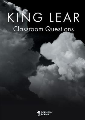 King Lear Classroom Questions by Amy Farrell