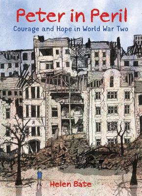 Peter in Peril Courage and Hope in World War Two by Helen Bate