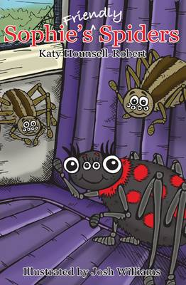 Sophie's Friendly Spiders by Katy Hounsell-Robert