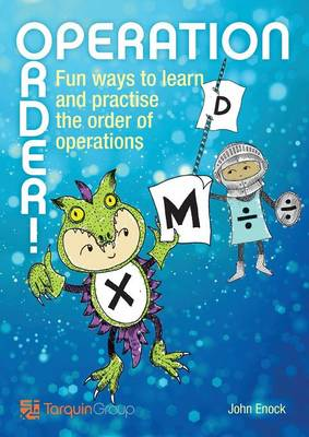 Operation Order!: Fun Ways to Learn and Practise the Order of Operations by John Enock