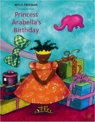 Princess Arabella's Birthday by Mylo Freeman