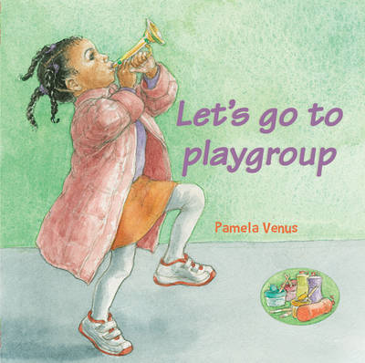 Let's Go to Playgroup by Simona Sideri