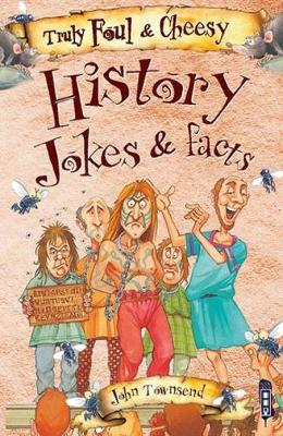 Truly Foul & Cheesy History Jokes and Facts Book by David Antram