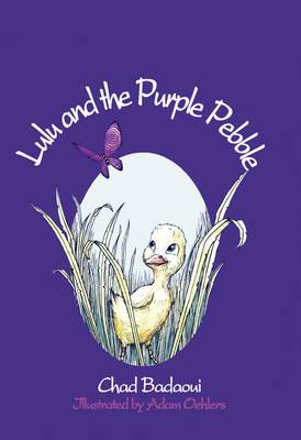 Lulu and the Purple Pebble by Chad Badaoui