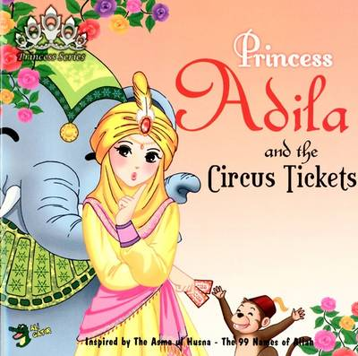 Princess Adila and the Circus Tickets by Gator Ali
