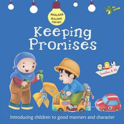 Keeping Promises Good Manners and Character by Gator Ali