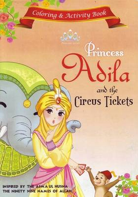 Princess Adila and the Circus Tickets Activity Book by Gator Ali