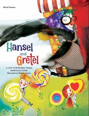 Hansel and Gretel by Grimm Brothers, Joy Cowley, Hee-Jeong Yoon