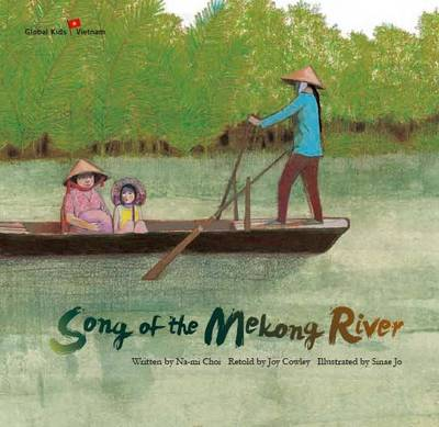 Song of the Mekong River Vietnam by Na-Mi Choi, Joy Cowley