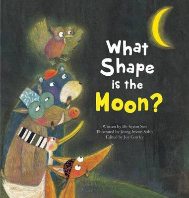 What Shape is the Moon? Moon by Bo-Hyeon Seo