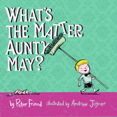 What's the Matter, Aunty May? Little Hare Books by Peter Friend