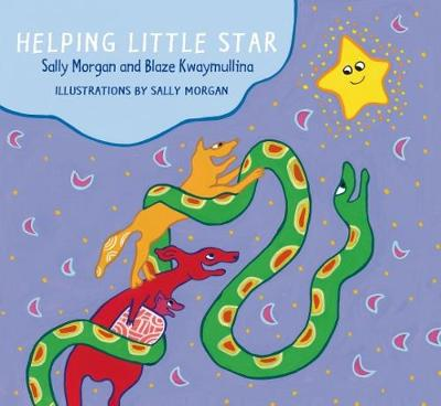 Helping Little Star by Sally Morgan, Blaze Kwaymullina