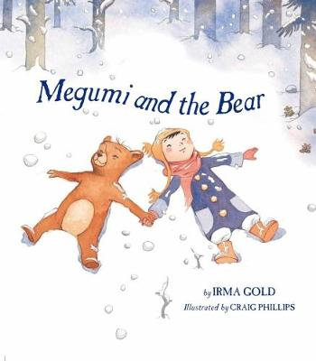 Megumi and the Bear by Irma Gold