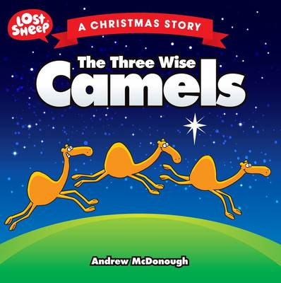 The Three Wise Camels by Andrew McDonough