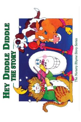 Hey Diddle Diddle The Story by Cecilia Egan