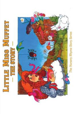 Little Miss Muffet The Story by Cecilia Egan