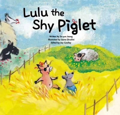 Lulu the Shy Piglet Overcoming Shyness by Joy Cowley