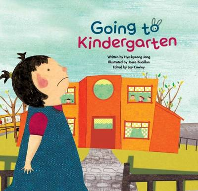 Going to Kindergarten Adjusting to School by Hye-Kyeong Jang
