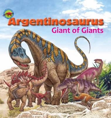 Argentinosaurus, Giant of Giants by