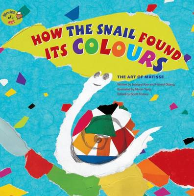 How the Snail Found its Colours The Art of Matisse by Jeong-Yi Kee