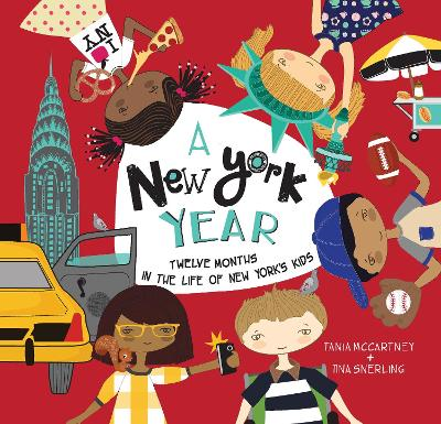 A New York Year Twelve Months in the Life of New York's Kids by Tania McCartney