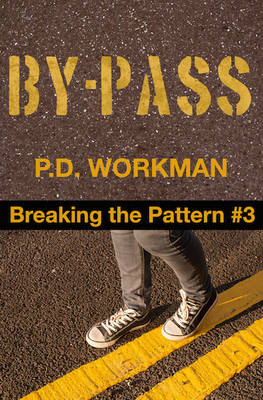 By-Pass, Breaking the Pattern #3 by P D Workman