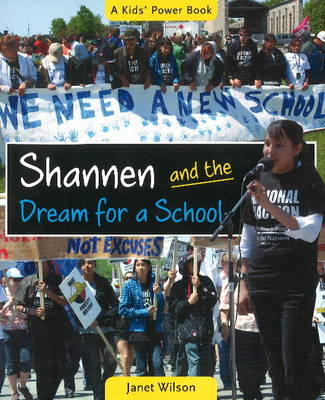 Shannen & the Dream for a School by Janet Wilson