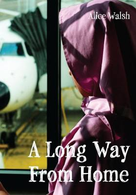 Long Way from Home by Alice Walsh