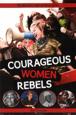 Courageous Women Rebels by Joy Crysdale