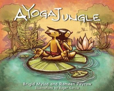 A Yoga Jungle by Brigid Mylod, Rameen Peyro
