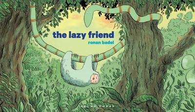The Lazy Friend by Badel Ronan
