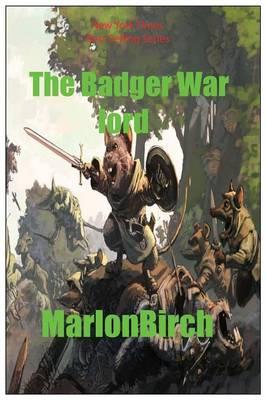 The Badger War Lord by Marlon Birch