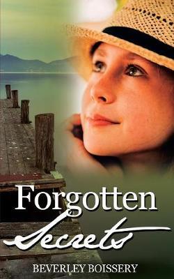 Forgotten Secrets by Beverley, PH.D. Boissery
