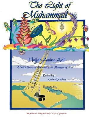 The Light of Muhammad by Hajjah, Amina Adil