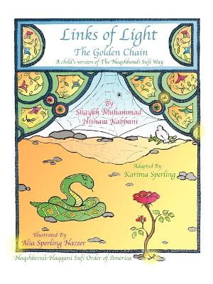 Links of Light The Golden Chain by Shaykh Muhammad Hisham Kabbani