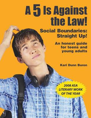 A 5 is Against the Law! Social Boundaries: Straight Up! by Kari Dunn Buron