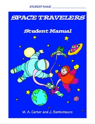 Space Travelers: Student Manual An Interactive Program for Developing Social Understanding by Margaret Carter, Josie Santomauro