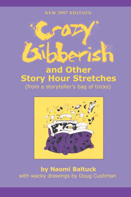 Crazy Gibberish And Other Story Hour Stretches by Naomi Baltuck