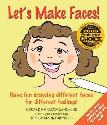 Let's Make Faces! Have Fun Drawing Different Faces for Different Feelings! by Gerard Emerson Langeler