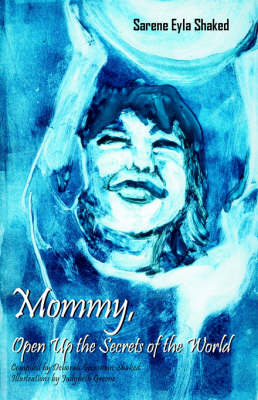 Mommy, Open Up the Secrets of the World by Judybeth Greene