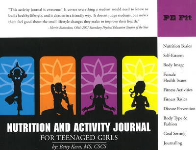 Nutrition and Activity Journal for Teenaged Girls by Betty Kern