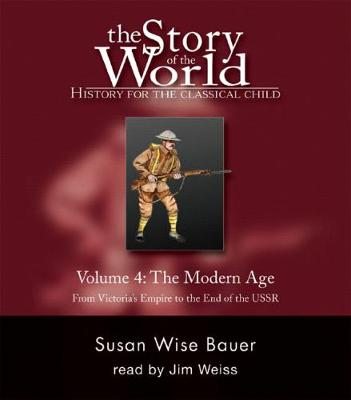 The Story of the World: History for the Classical Child The Modern Age: Audiobook by Susan Wise Bauer