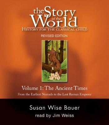 The The Story of the World: History for the Classical Child The Story of the World: History for the Classical Child by Susan Wise Bauer