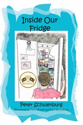 Inside Our Fridge by Peter Schulenburg