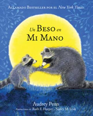 Un Beso en Mi Mano (The Kissing Hand) by Audrey Penn