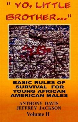 Basic Rules of Survival for Young African American Males Basic Rules of Survival for Young African American Males by Anthony Davis, Jeffrey Jackson