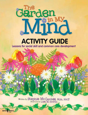 Garden in My Mind Activity Book Lessons for Social Skill and Common Core Development by Stephie (Stephie McCumbee) McCumbee