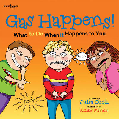 Gas Happens! What to Do When it Happens to You by Julia (Julia Cook) Cook